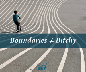4 Reasons Boundaries ≠ Bitchy
