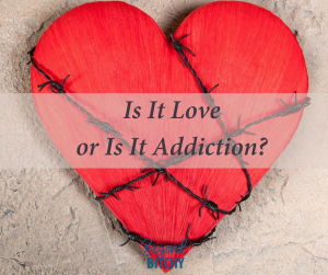 Boundaries & Love Addiction